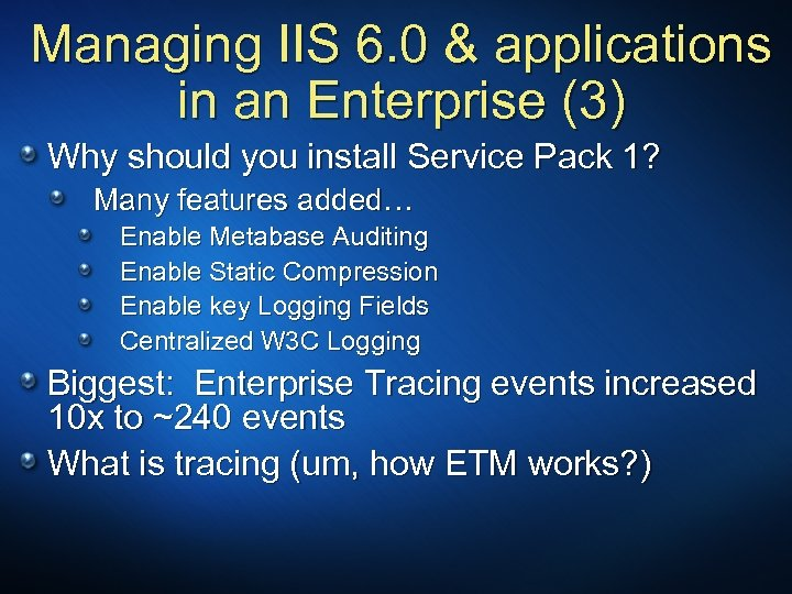 Managing IIS 6. 0 & applications in an Enterprise (3) Why should you install