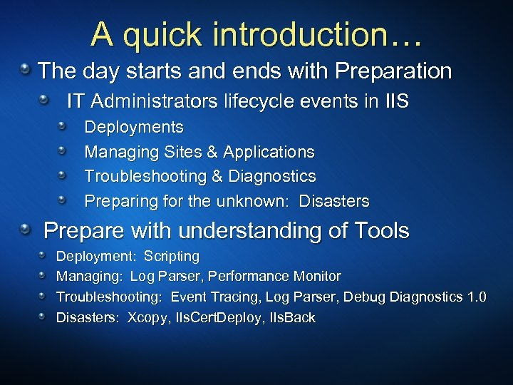 A quick introduction… The day starts and ends with Preparation IT Administrators lifecycle events