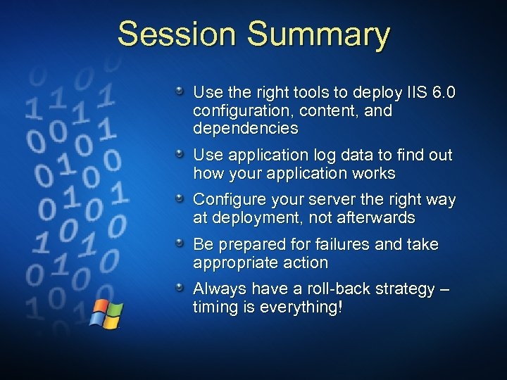 Session Summary Use the right tools to deploy IIS 6. 0 configuration, content, and