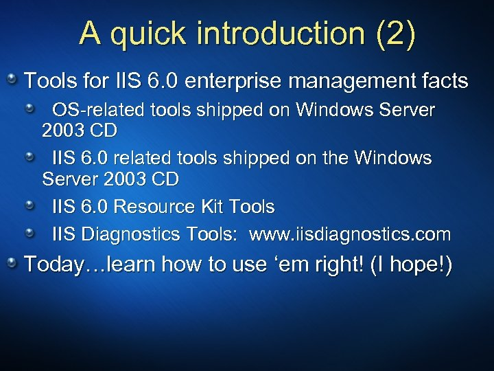 A quick introduction (2) Tools for IIS 6. 0 enterprise management facts OS-related tools