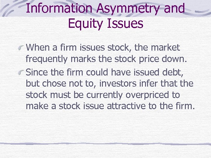 Information Asymmetry and Equity Issues When a firm issues stock, the market frequently marks