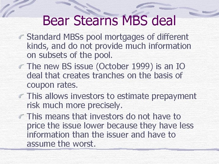 Bear Stearns MBS deal Standard MBSs pool mortgages of different kinds, and do not