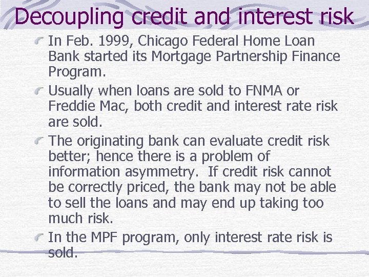Decoupling credit and interest risk In Feb. 1999, Chicago Federal Home Loan Bank started