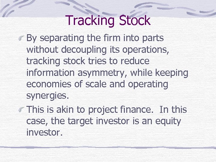 Tracking Stock By separating the firm into parts without decoupling its operations, tracking stock