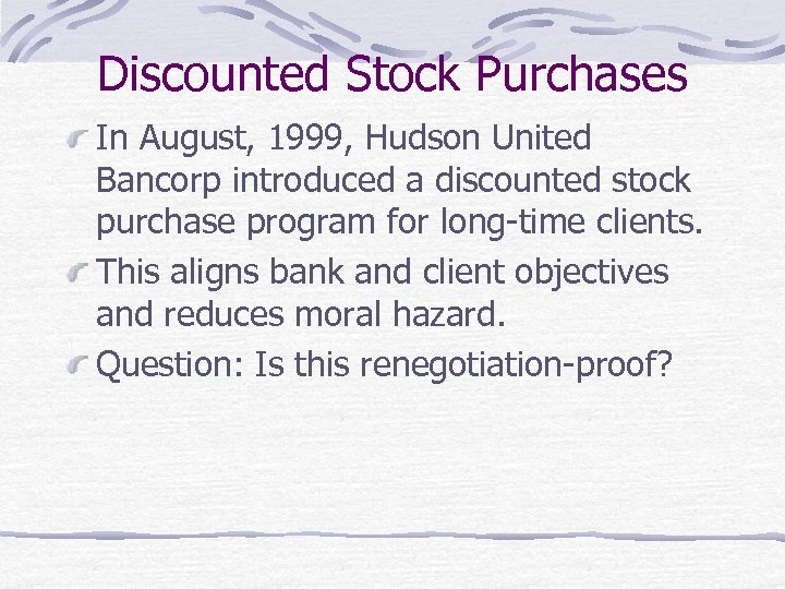 Discounted Stock Purchases In August, 1999, Hudson United Bancorp introduced a discounted stock purchase