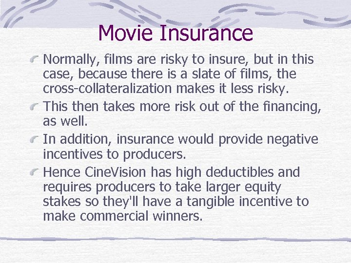 Movie Insurance Normally, films are risky to insure, but in this case, because there