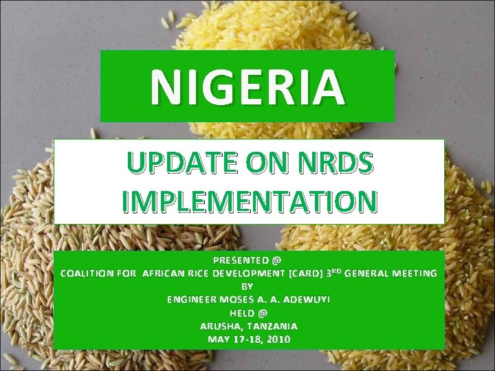 NIGERIA UPDATE ON NRDS IMPLEMENTATION PRESENTED @ COALITION FOR AFRICAN RICE DEVELOPMENT (CARD) 3