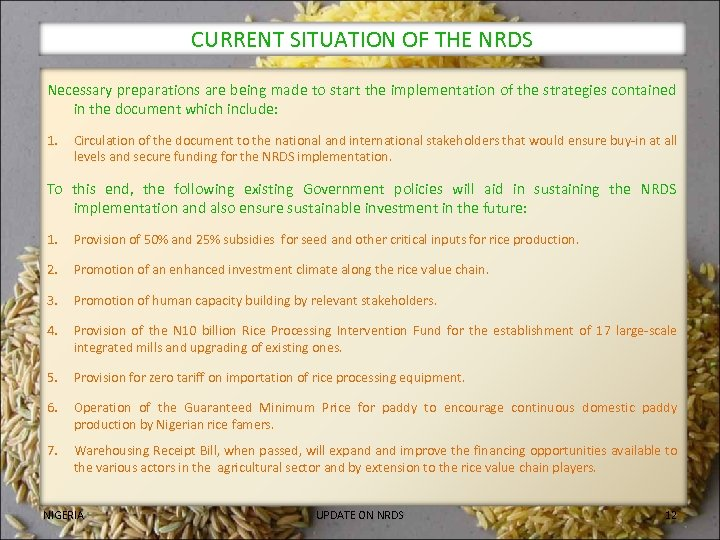 CURRENT SITUATION OF THE NRDS Necessary preparations are being made to start the implementation