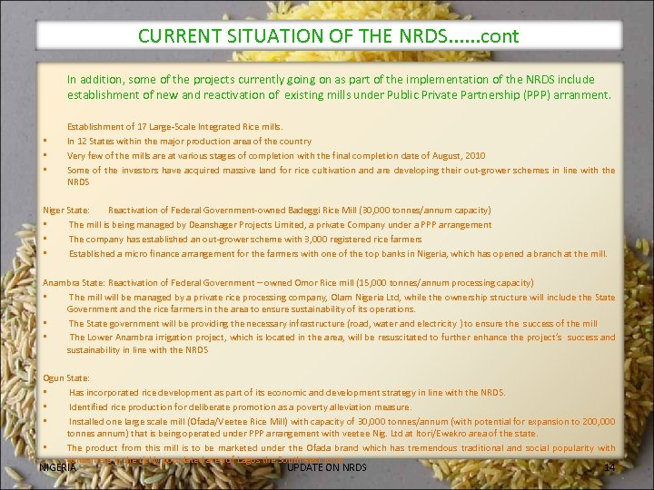 CURRENT SITUATION OF THE NRDS. . . cont In addition, some of the projects