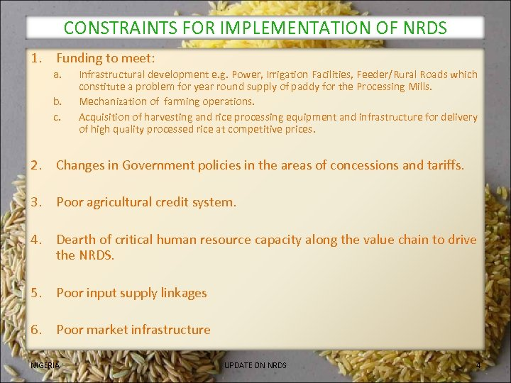 CONSTRAINTS FOR IMPLEMENTATION OF NRDS 1. Funding to meet: a. b. c. Infrastructural development