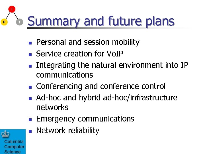 Summary and future plans n n n n Personal and session mobility Service creation