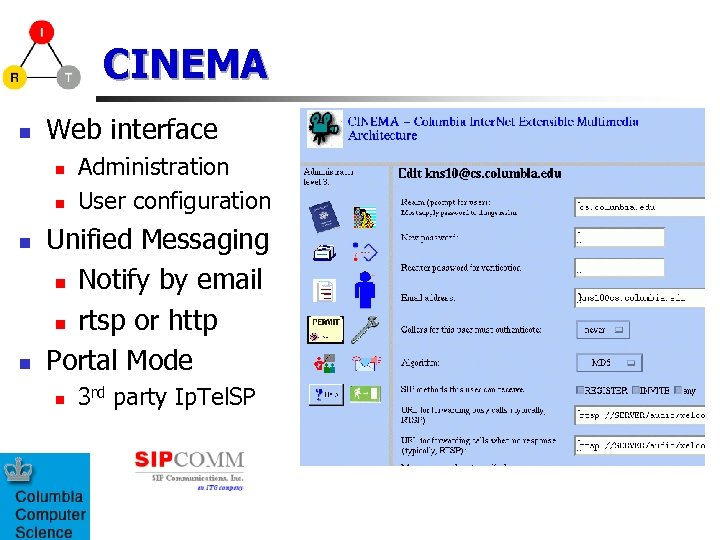 CINEMA n Web interface n n Administration User configuration Unified Messaging n Notify by