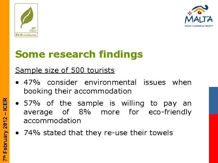 Some research findings Sample size of 500 tourists 7 th February 2012 – ICER