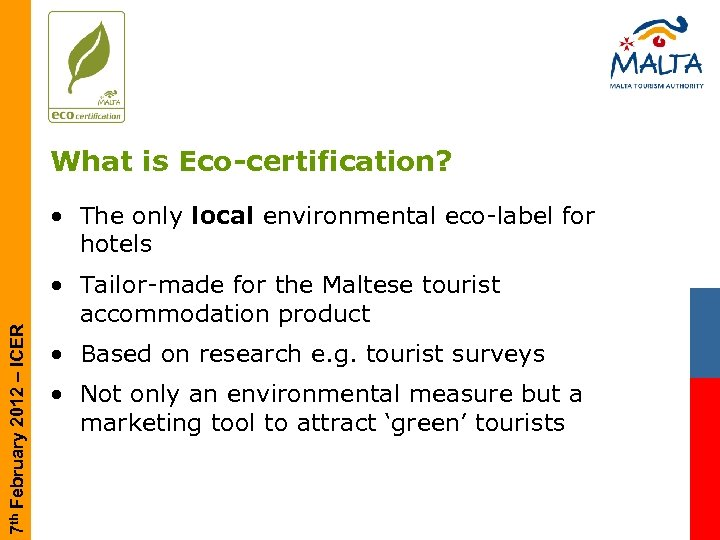 What is Eco-certification? 7 th February 2012 – ICER • The only local environmental