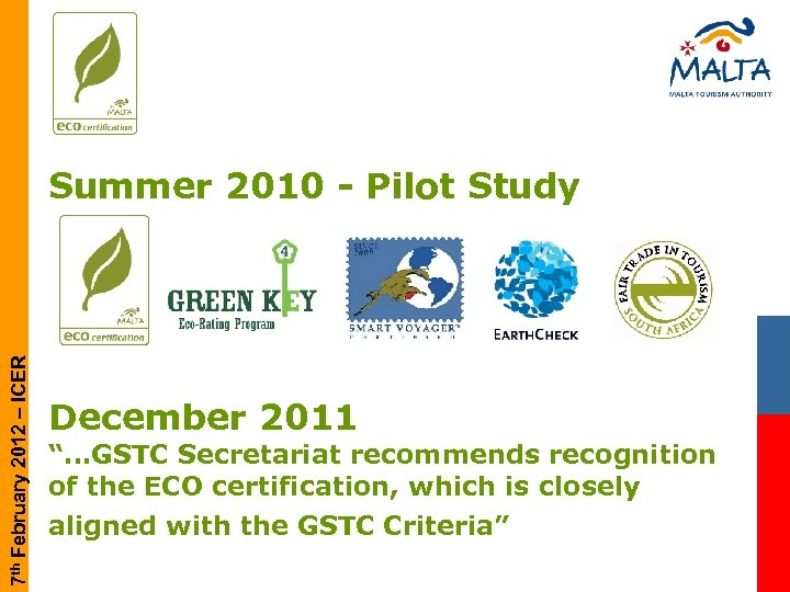 "7 th February 2012 – ICER Summer 2010 - Pilot Study December 2011 ""…GSTC"