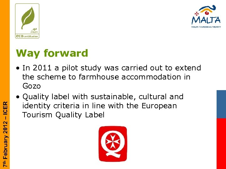7 th February 2012 – ICER Way forward • In 2011 a pilot study