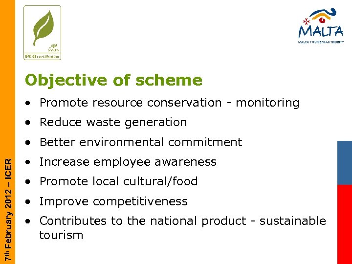 Objective of scheme • Promote resource conservation - monitoring • Reduce waste generation 7