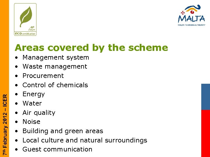 7 th February 2012 – ICER Areas covered by the scheme • • •