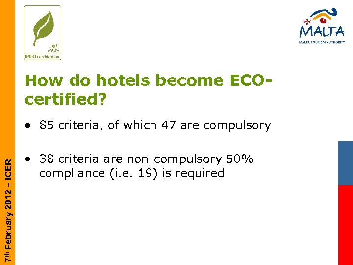 How do hotels become ECOcertified? 7 th February 2012 – ICER • 85 criteria,