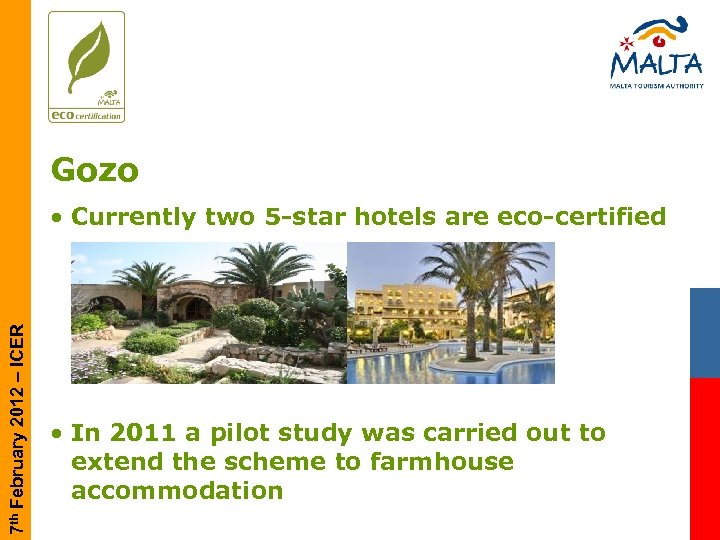 Gozo 7 th February 2012 – ICER • Currently two 5 -star hotels are