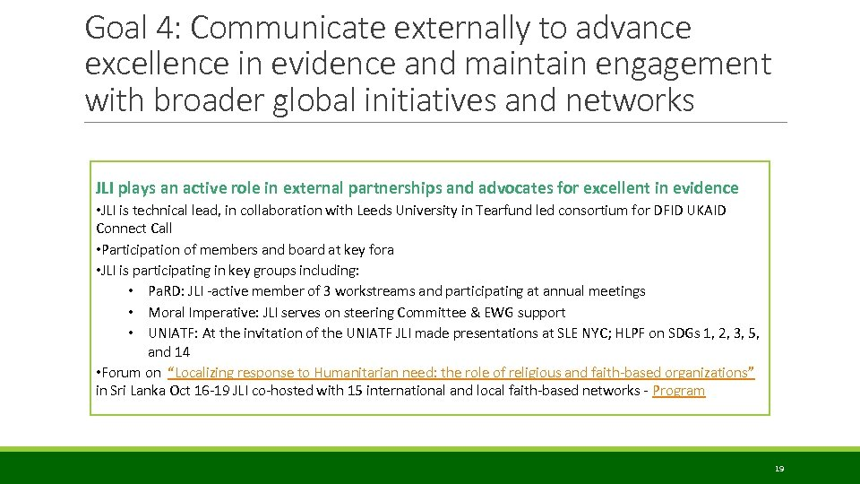 Goal 4: Communicate externally to advance excellence in evidence and maintain engagement with broader