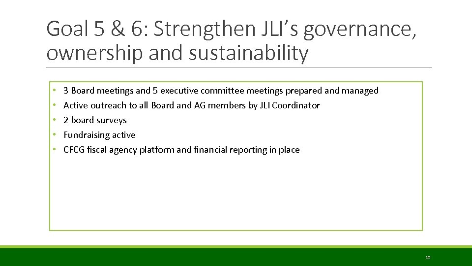 Goal 5 & 6: Strengthen JLI's governance, ownership and sustainability • • • 3
