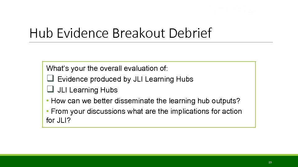 Hub Evidence Breakout Debrief What's your the overall evaluation of: q Evidence produced by