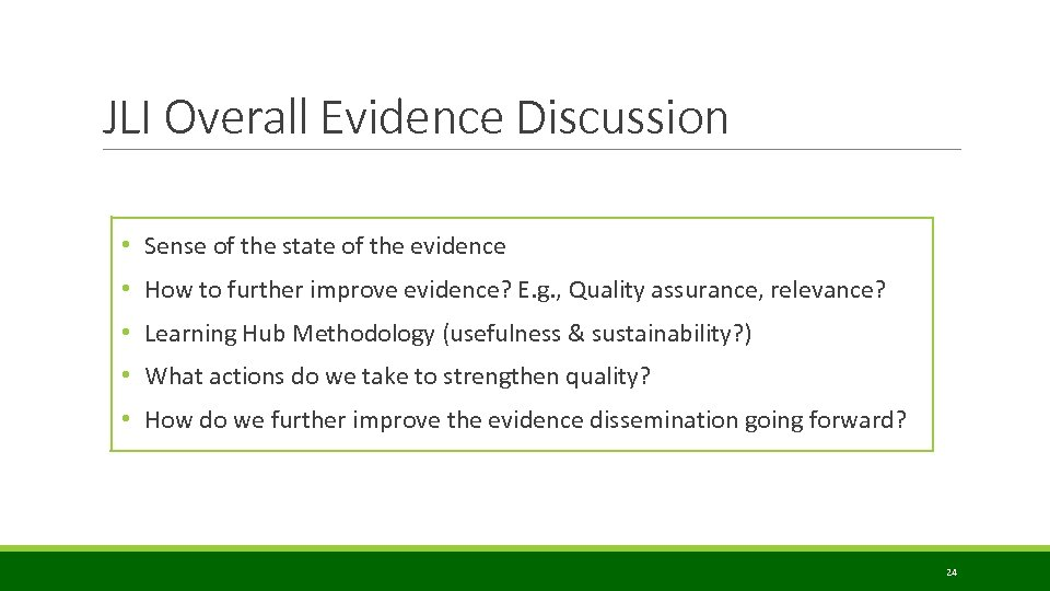 JLI Overall Evidence Discussion • Sense of the state of the evidence • How