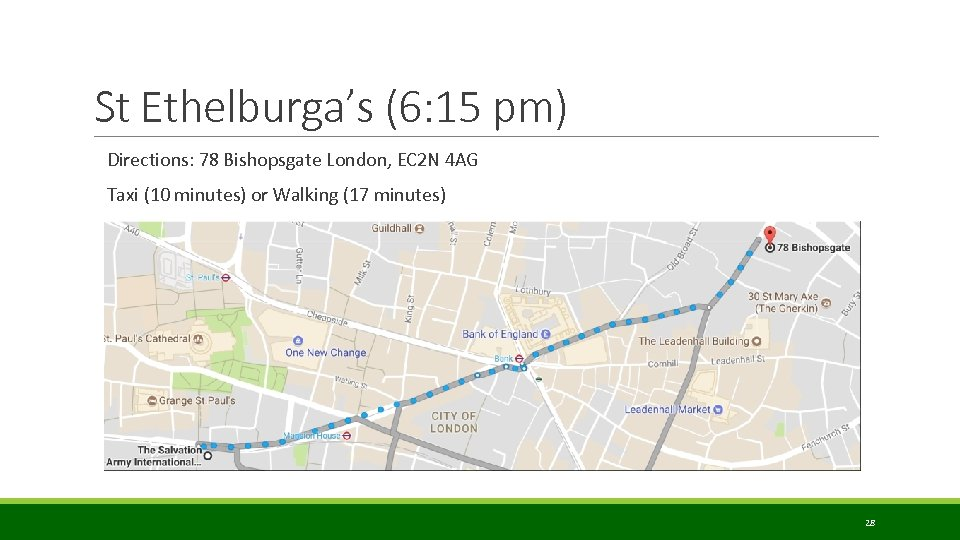 St Ethelburga's (6: 15 pm) Directions: 78 Bishopsgate London, EC 2 N 4 AG