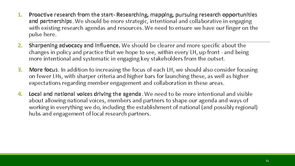 1. Proactive research from the start- Researching, mapping, pursuing research opportunities and partnerships. We