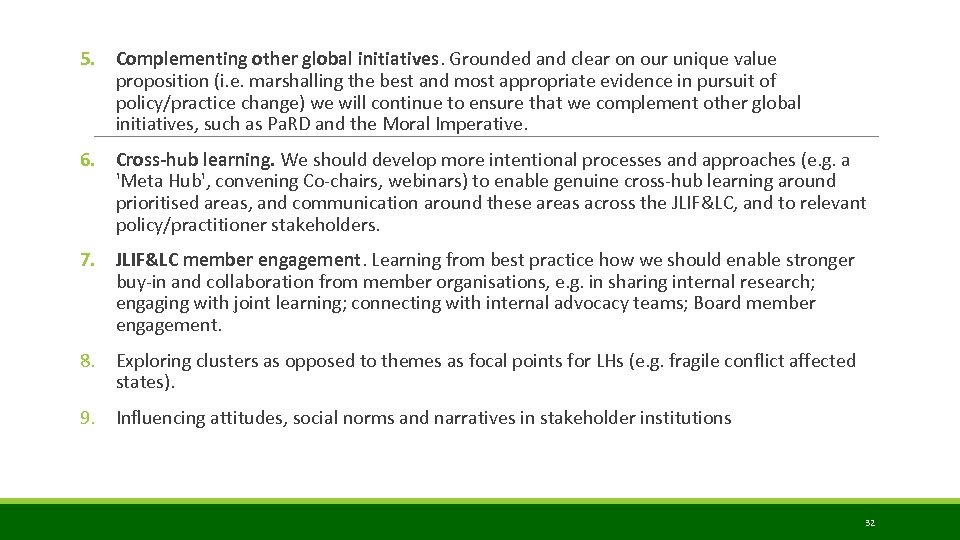 5. Complementing other global initiatives. Grounded and clear on our unique value proposition (i.