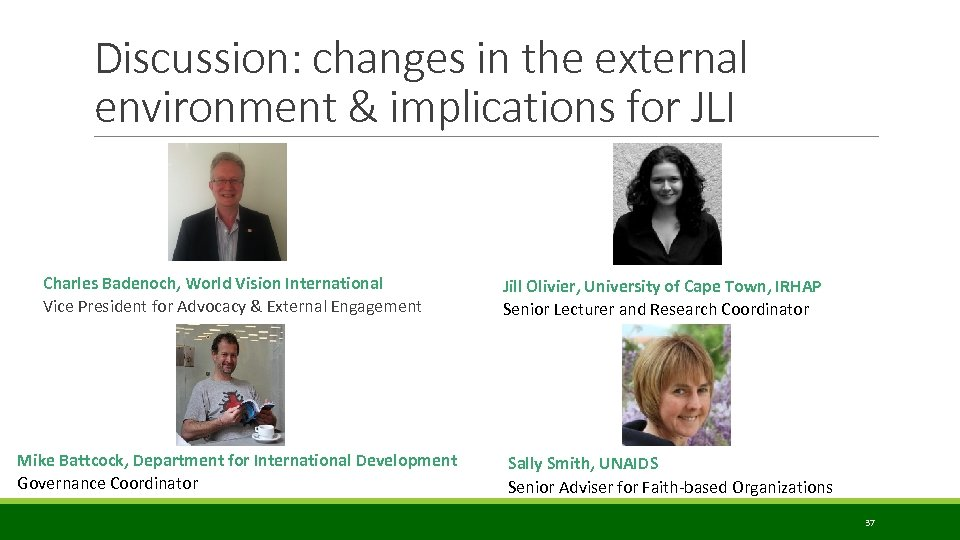 Discussion: changes in the external environment & implications for JLI Charles Badenoch, World Vision