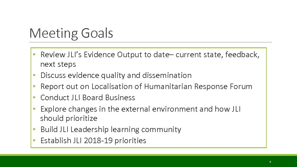 Meeting Goals • Review JLI's Evidence Output to date– current state, feedback, next steps