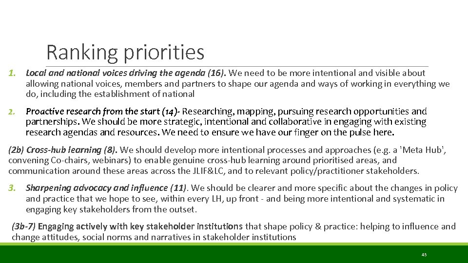 Ranking priorities 1. Local and national voices driving the agenda (16). We need to