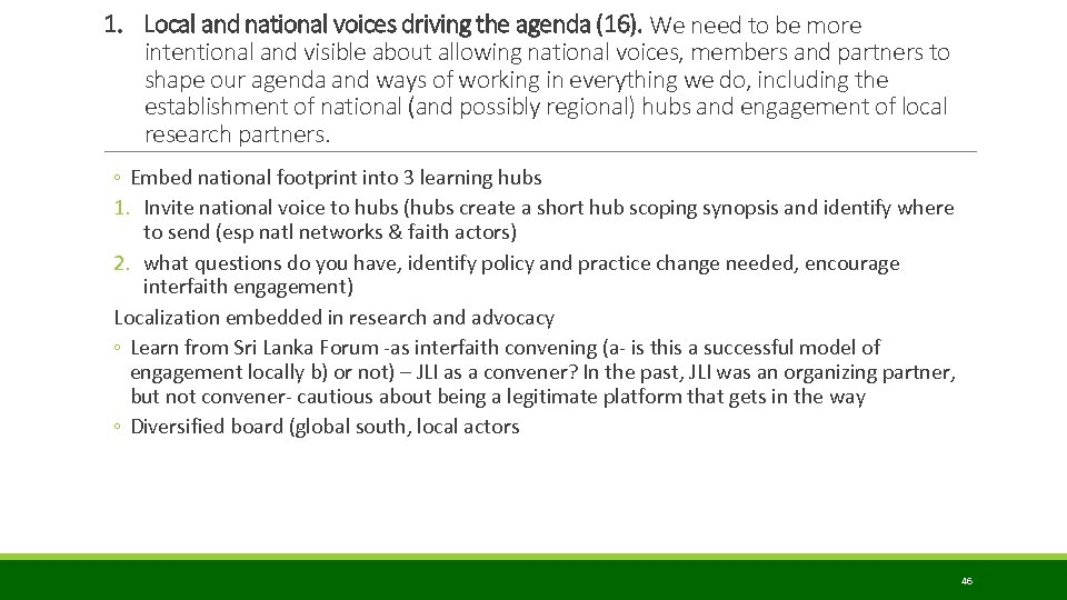1. Local and national voices driving the agenda (16). We need to be more