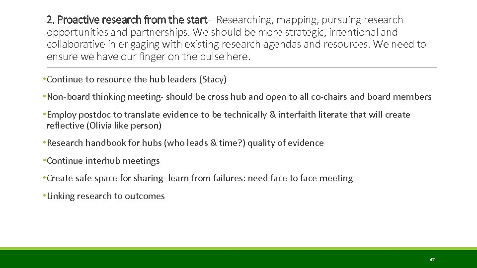 2. Proactive research from the start- Researching, mapping, pursuing research opportunities and partnerships. We