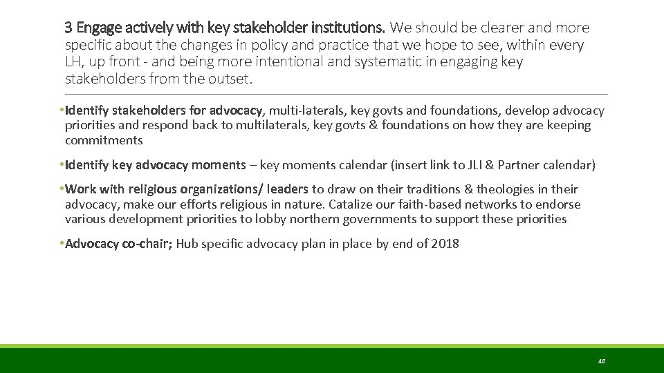 3 Engage actively with key stakeholder institutions. We should be clearer and more specific