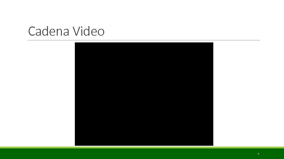 Cadena Video 7
