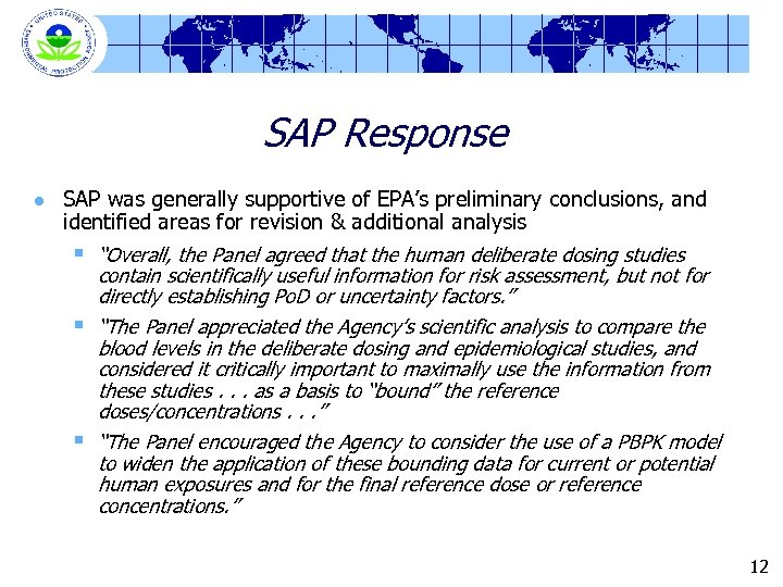 SAP Response l SAP was generally supportive of EPA's preliminary conclusions, and identified areas