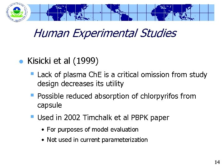 Human Experimental Studies l Kisicki et al (1999) § Lack of plasma Ch. E