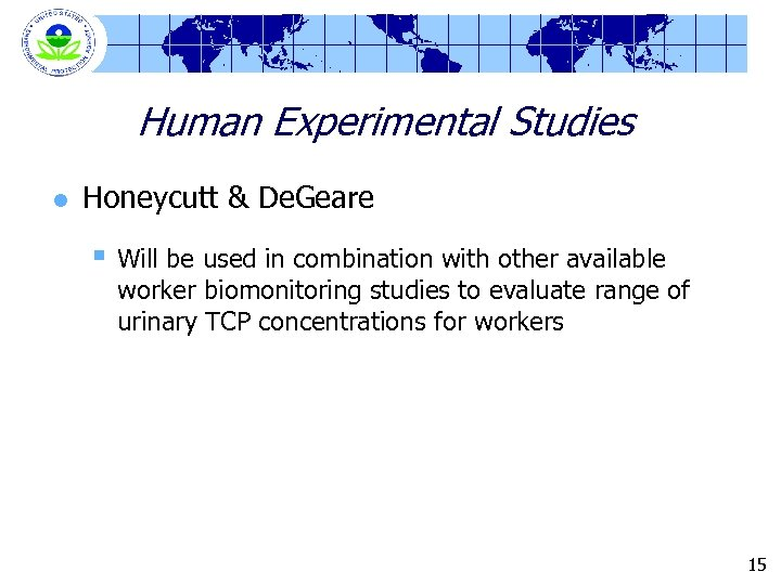 Human Experimental Studies l Honeycutt & De. Geare § Will be used in combination