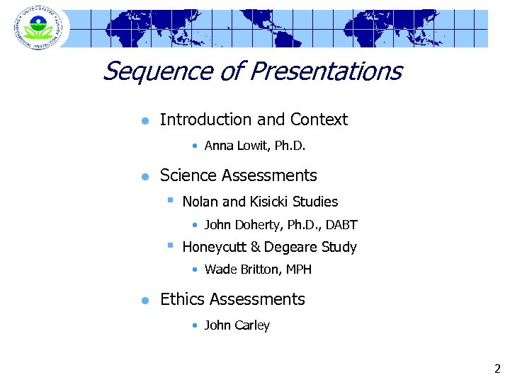 Sequence of Presentations l Introduction and Context • Anna Lowit, Ph. D. l Science