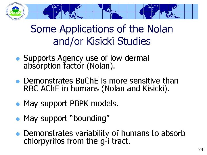 Some Applications of the Nolan and/or Kisicki Studies l Supports Agency use of low