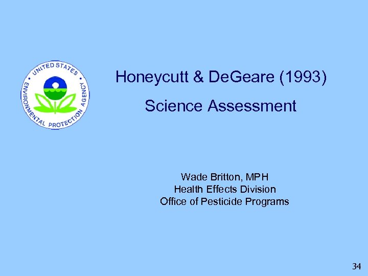 Honeycutt & De. Geare (1993) Science Assessment Wade Britton, MPH Health Effects Division Office