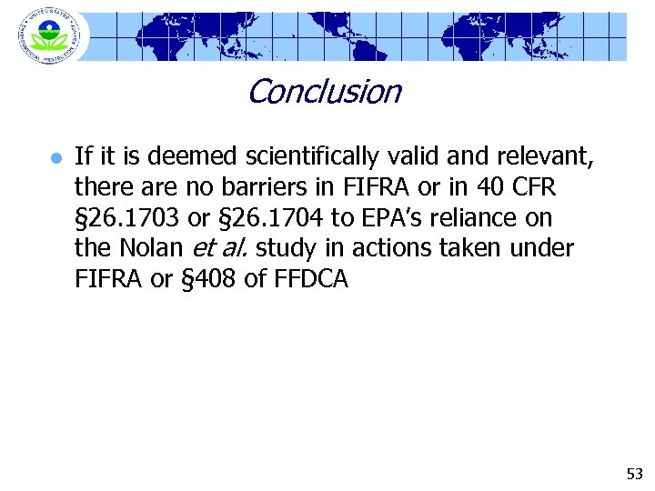 Conclusion l If it is deemed scientifically valid and relevant, there are no barriers