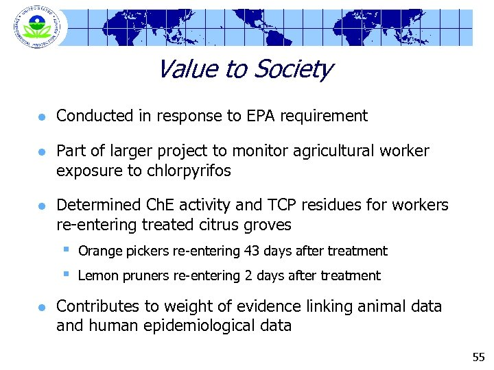 Value to Society l Conducted in response to EPA requirement l Part of larger