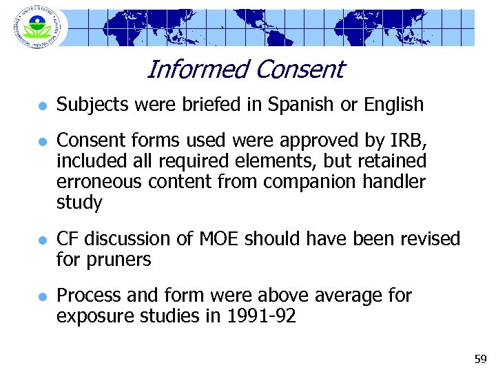 Informed Consent l l Subjects were briefed in Spanish or English Consent forms used