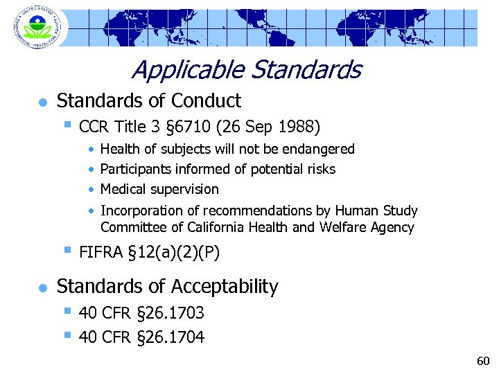 Applicable Standards l Standards of Conduct § CCR Title 3 § 6710 (26 Sep