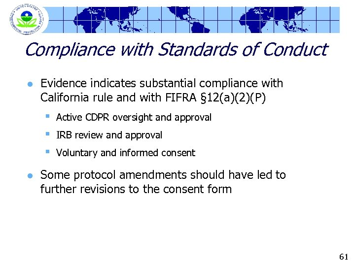 Compliance with Standards of Conduct l Evidence indicates substantial compliance with California rule and
