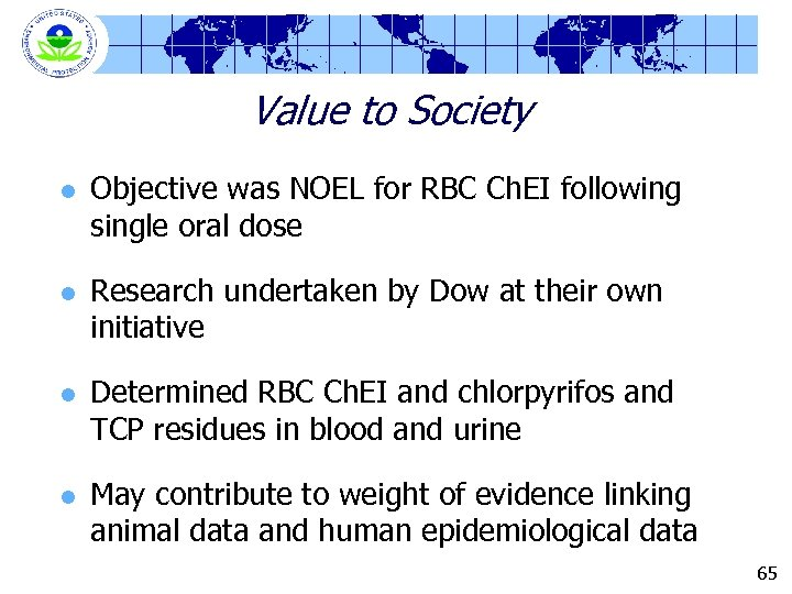 Value to Society l l Objective was NOEL for RBC Ch. EI following single